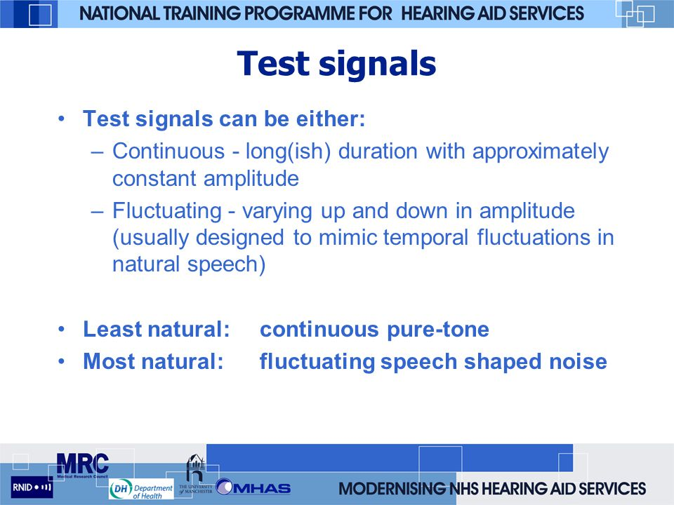 Test signals Test signals can be either: