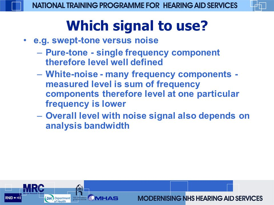 Which signal to use e.g. swept-tone versus noise