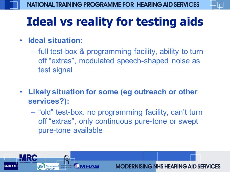 Ideal vs reality for testing aids