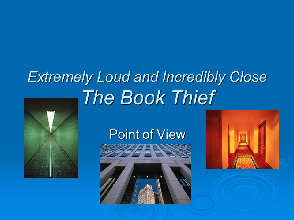 Extremely Loud and Incredibly Close The Book Thief