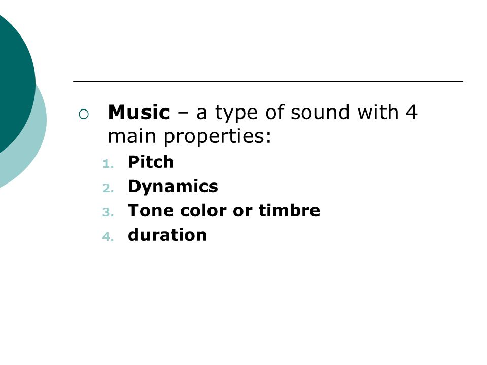 Music – a type of sound with 4 main properties: