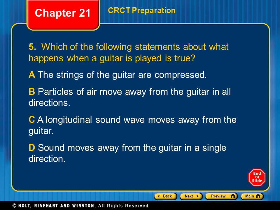 Chapter 21 CRCT Preparation. 5. Which of the following statements about what happens when a guitar is played is true