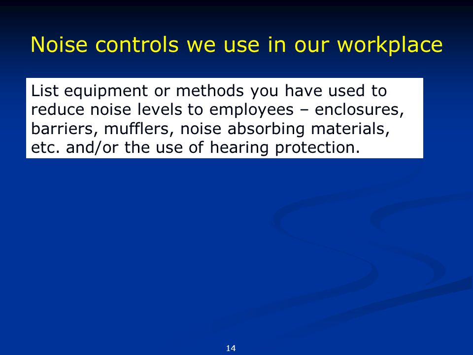 Noise controls we use in our workplace