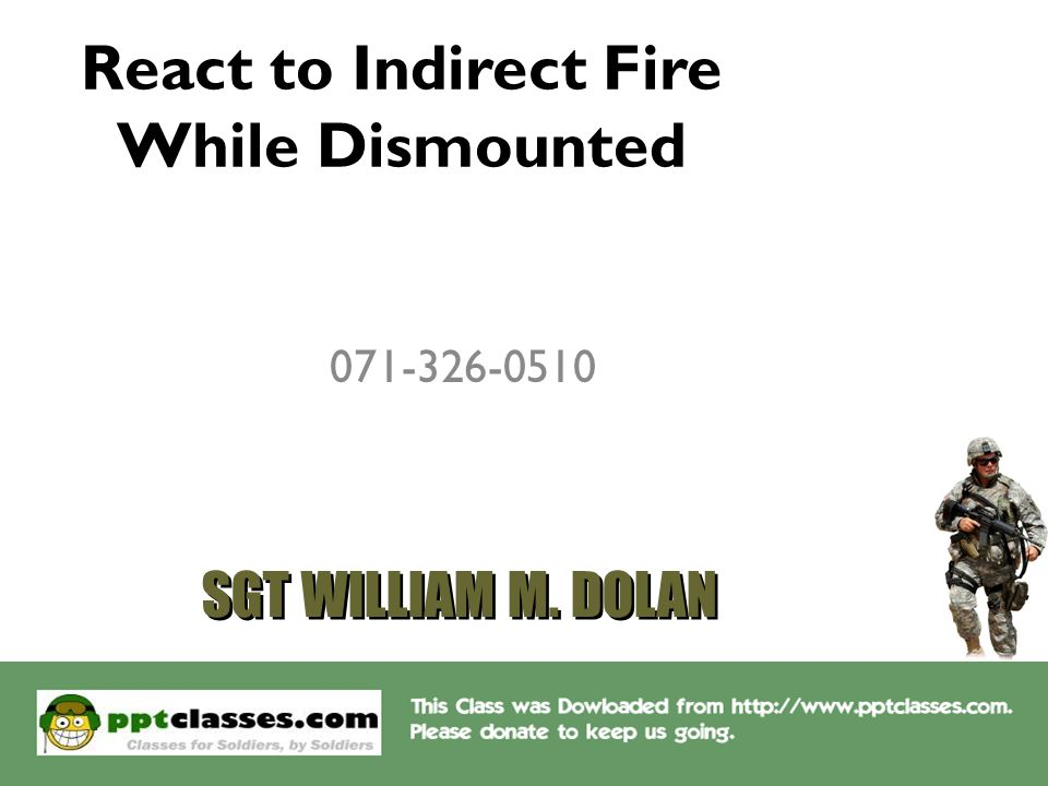 React to Indirect Fire While Dismounted