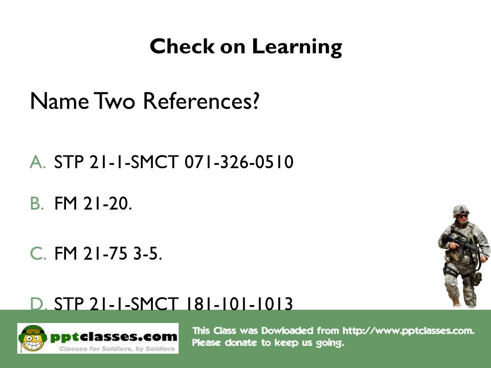 Name Two References Check on Learning STP 21-1-SMCT 071-326-0510