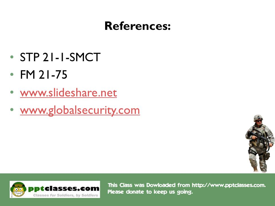 References: STP 21-1-SMCT FM 21-75 www.slideshare.net www.globalsecurity.com