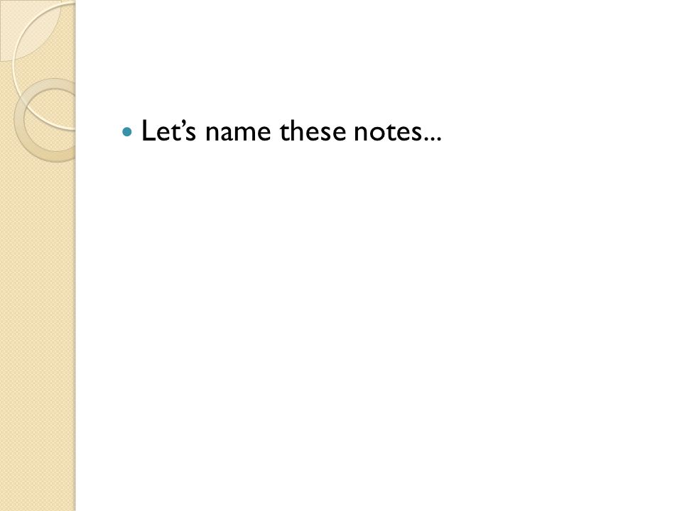 Let's name these notes...