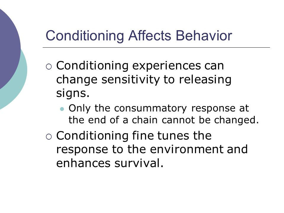 Conditioning Affects Behavior