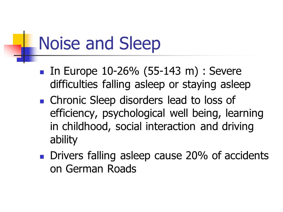 Noise and Sleep In Europe 10-26% (55-143 m) : Severe difficulties falling asleep or staying asleep.