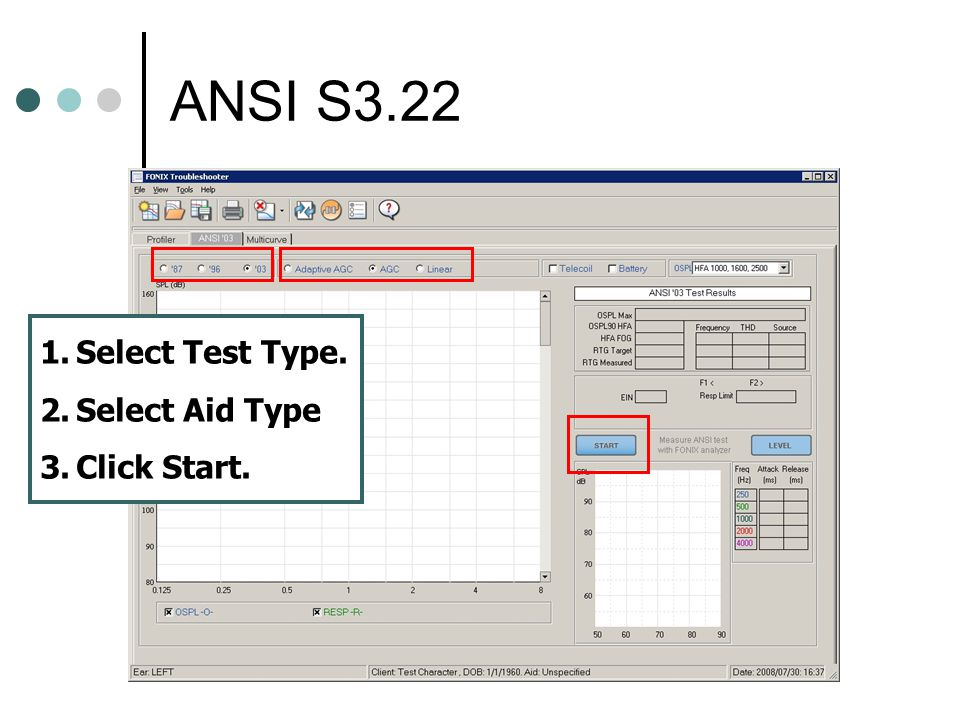 ANSI S3.22 Select Test Type. Select Aid Type Click Start.