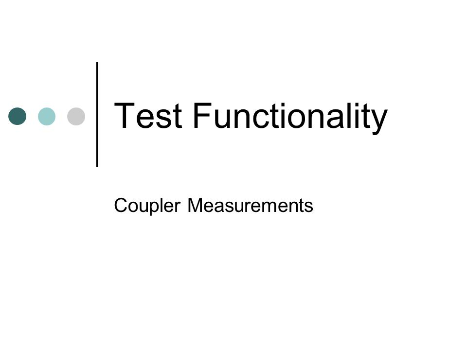 Test Functionality Coupler Measurements