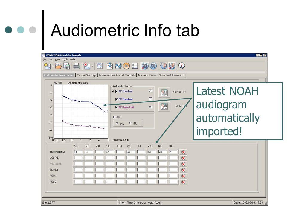 Audiometric Info tab Latest NOAH audiogram automatically imported!