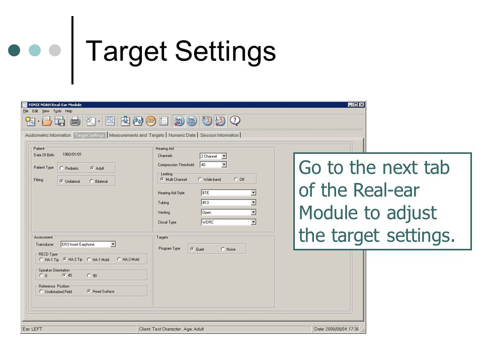 Target Settings Go to the next tab of the Real-ear Module to adjust the target settings.