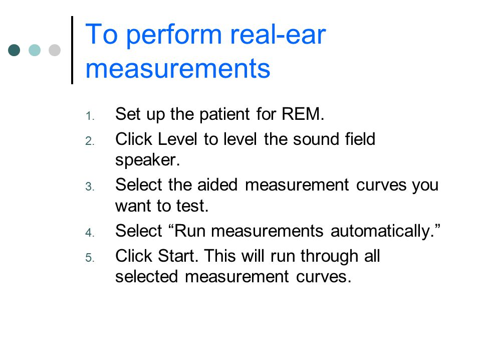 To perform real-ear measurements