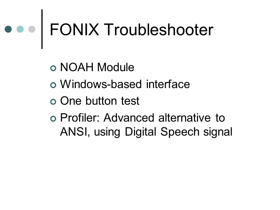 FONIX Troubleshooter NOAH Module Windows-based interface