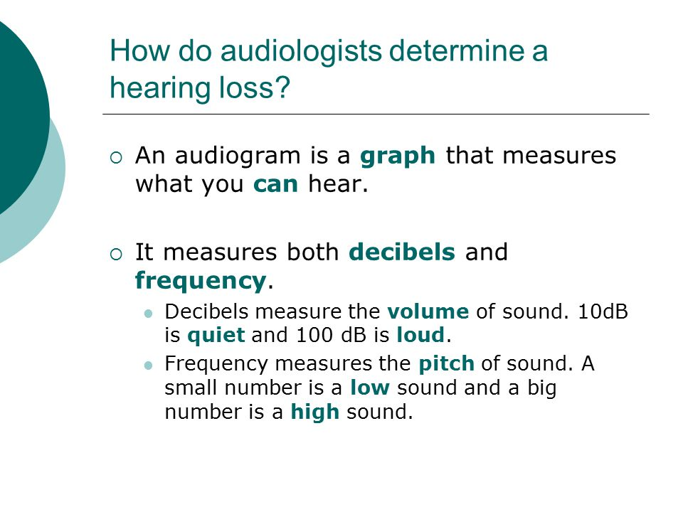 How do audiologists determine a hearing loss