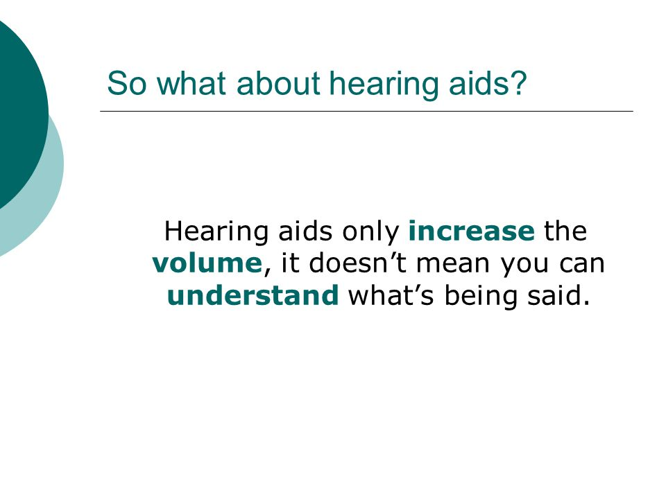 So what about hearing aids