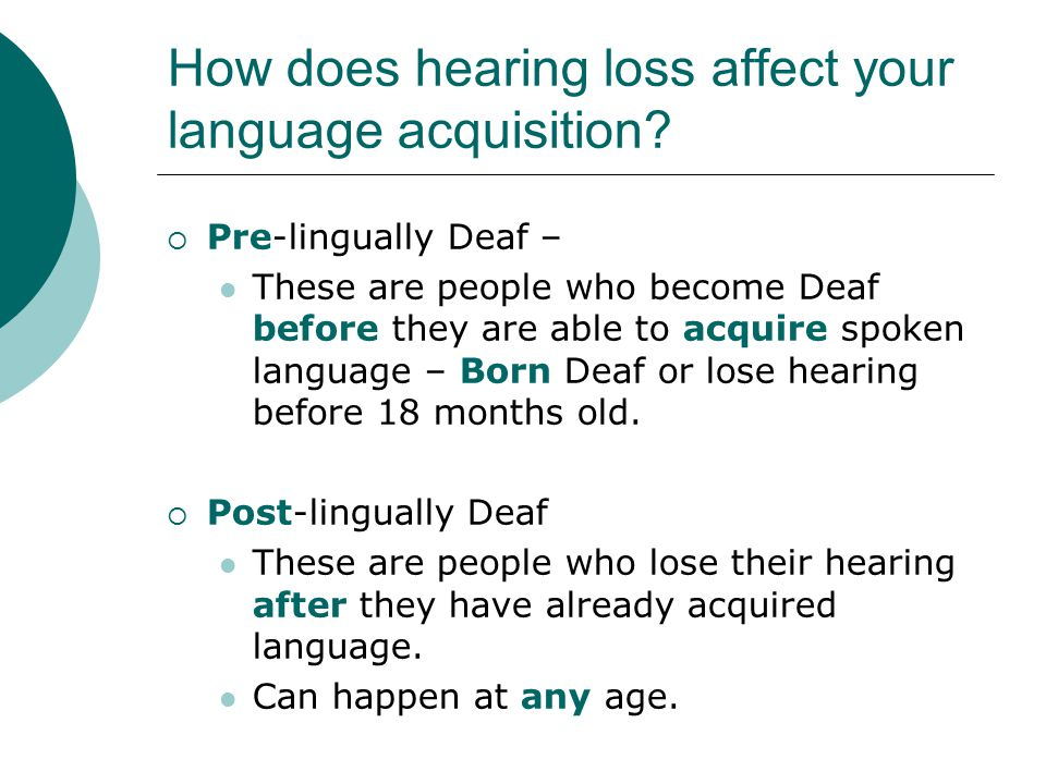 How does hearing loss affect your language acquisition