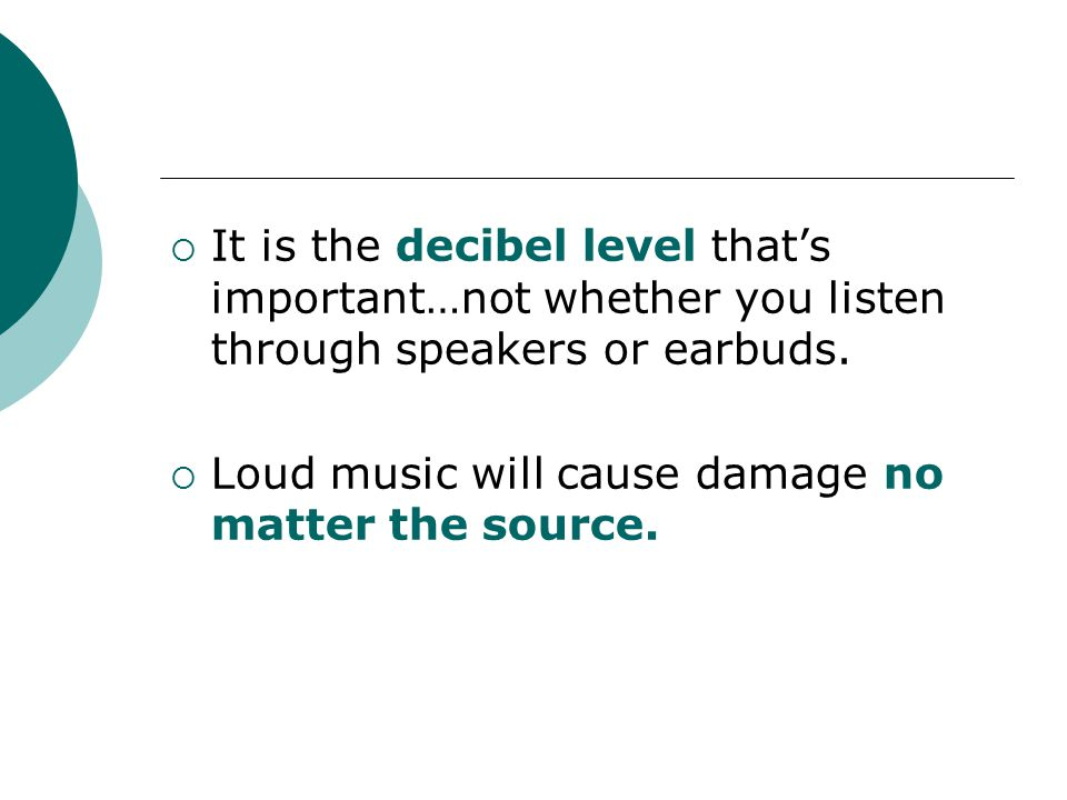 It is the decibel level that's important…not whether you listen through speakers or earbuds.