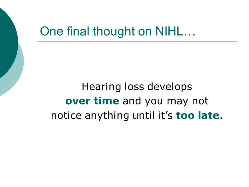 One final thought on NIHL…