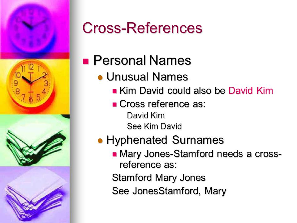 Cross-References Personal Names Unusual Names Hyphenated Surnames