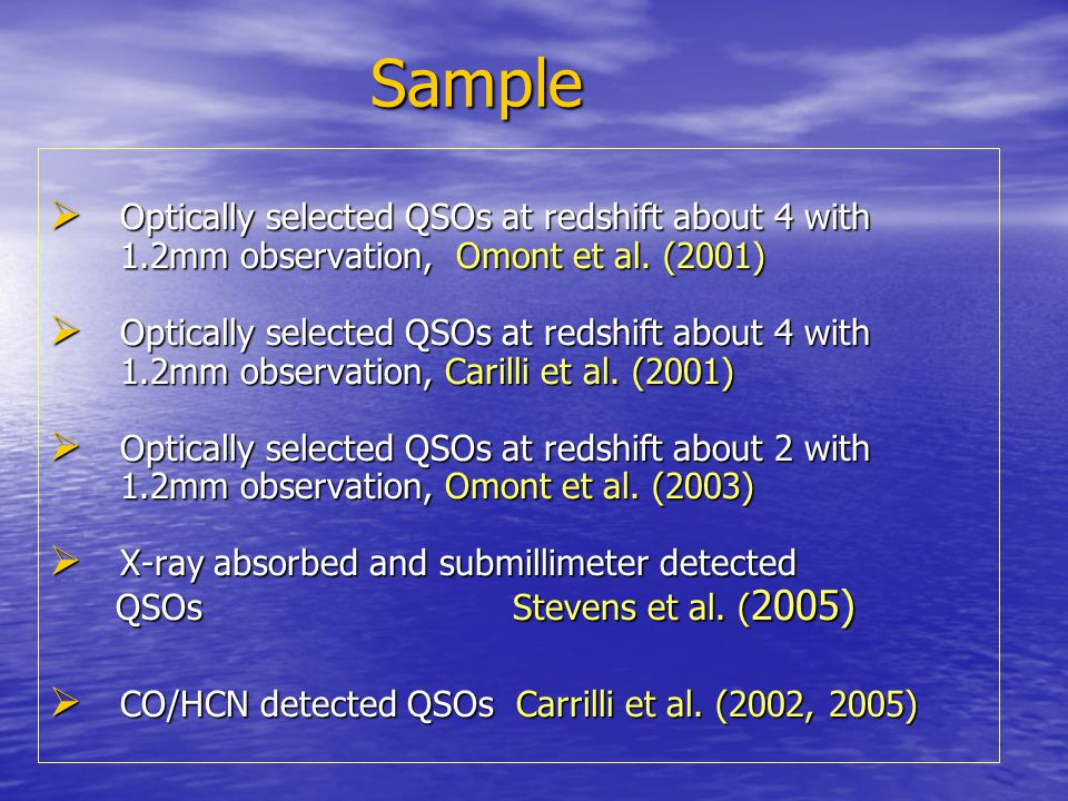 Sample Optically selected QSOs at redshift about 4 with 1.2mm observation, Omont et al. (2001)