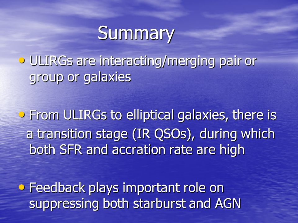 Summary ULIRGs are interacting/merging pair or group or galaxies