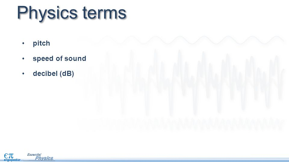 Physics terms pitch speed of sound decibel (dB)