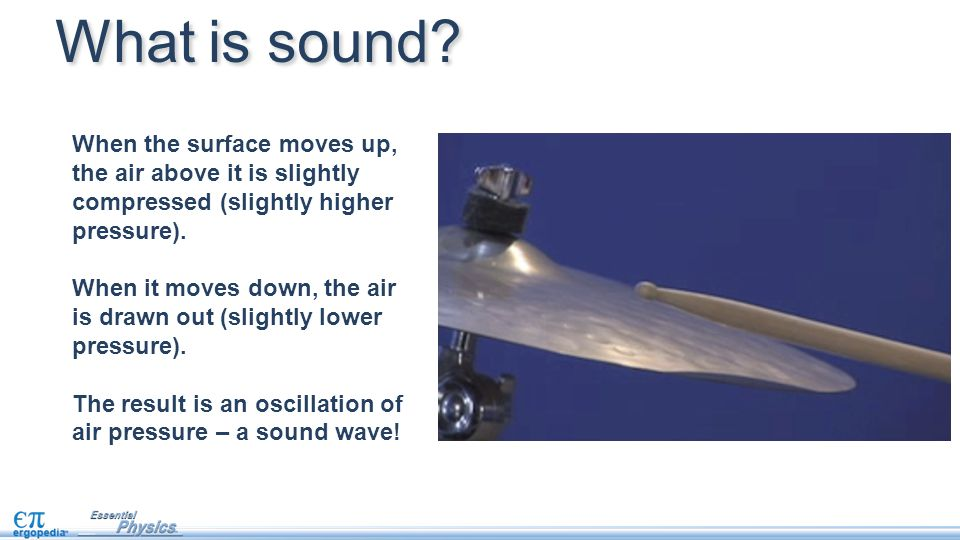 What is sound When the surface moves up, the air above it is slightly compressed (slightly higher pressure).