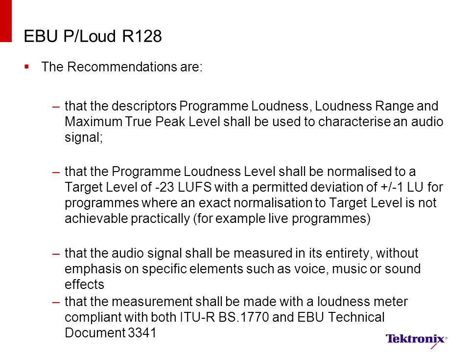 EBU P/Loud R128 The Recommendations are: