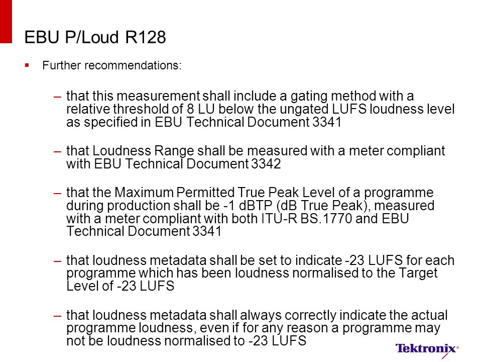 EBU P/Loud R128 Further recommendations: