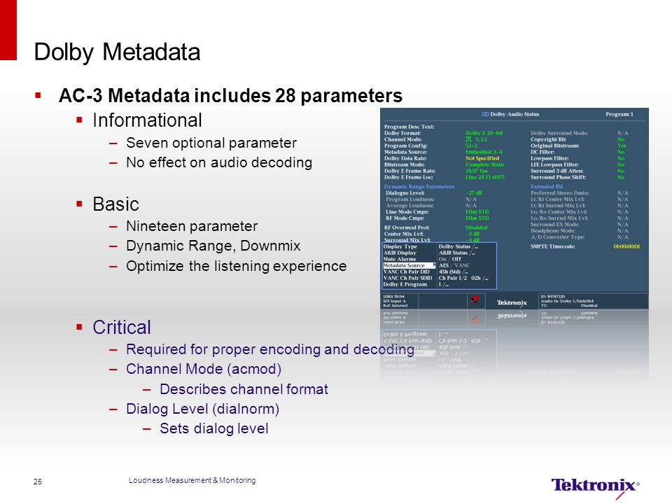 Dolby Metadata AC-3 Metadata includes 28 parameters Informational