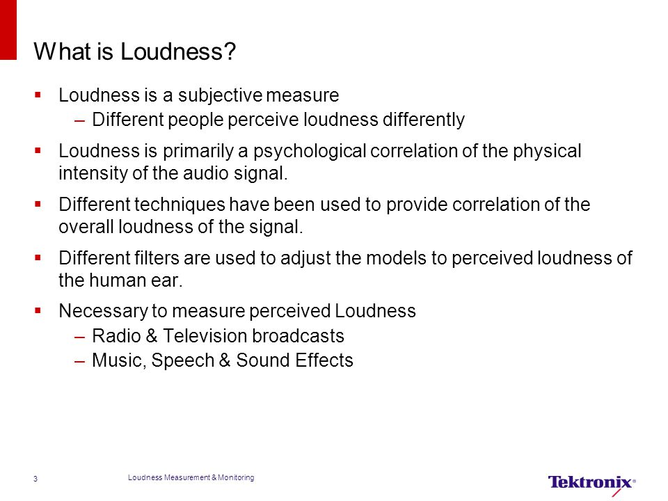What is Loudness Loudness is a subjective measure