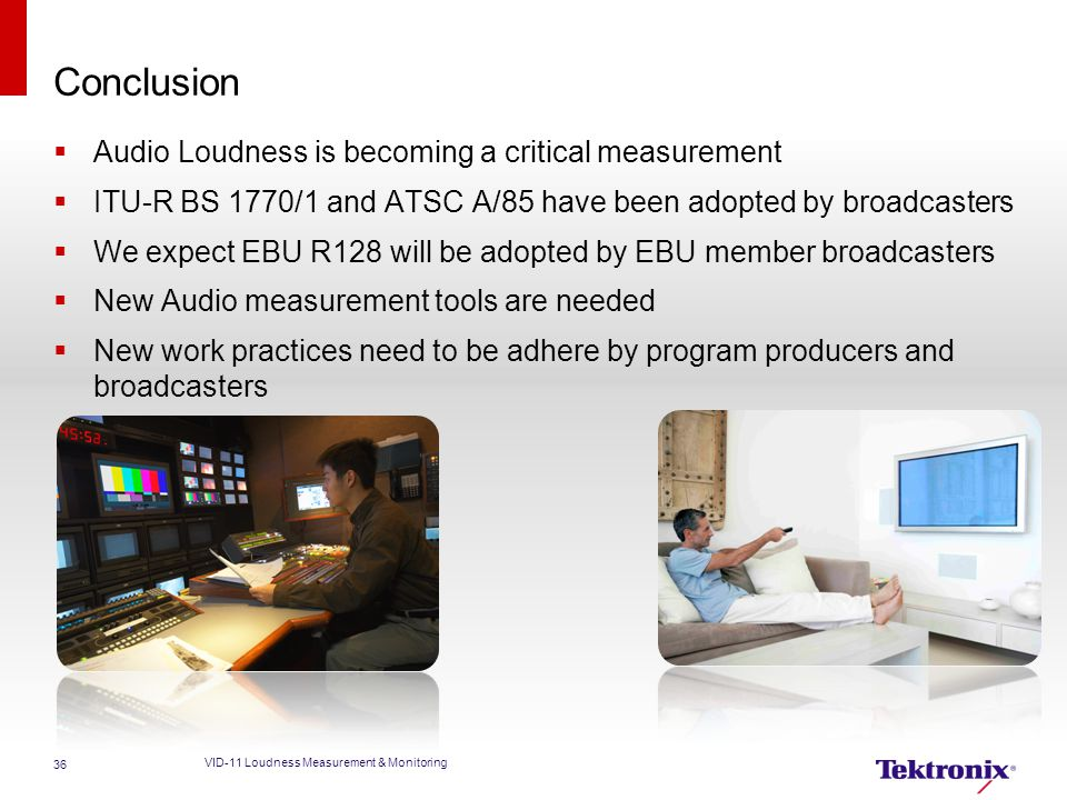 Conclusion Audio Loudness is becoming a critical measurement