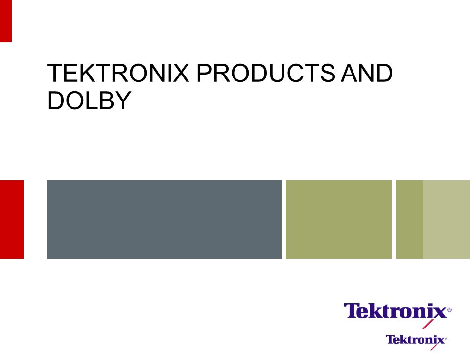 TEKTRONIX PRODUCTS AND DOLBY