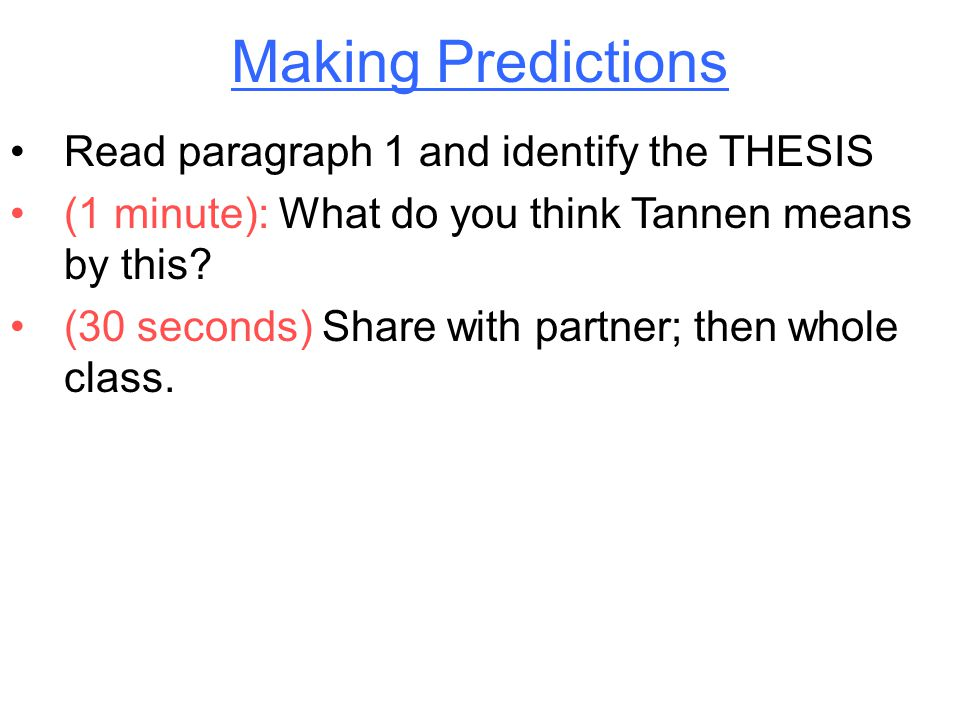 Making Predictions Read paragraph 1 and identify the THESIS