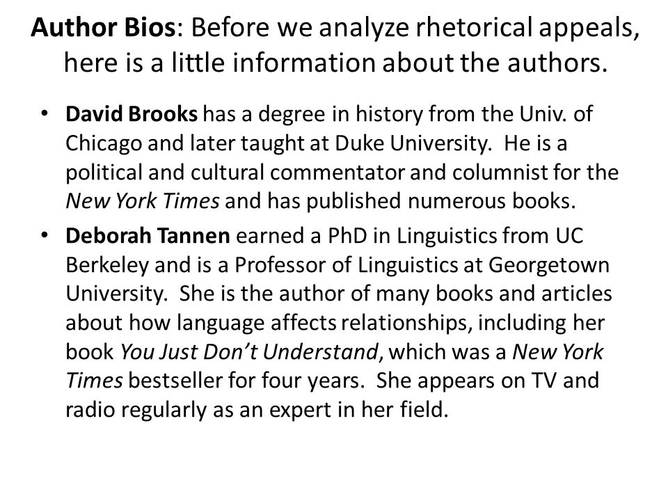 Author Bios: Before we analyze rhetorical appeals, here is a little information about the authors.