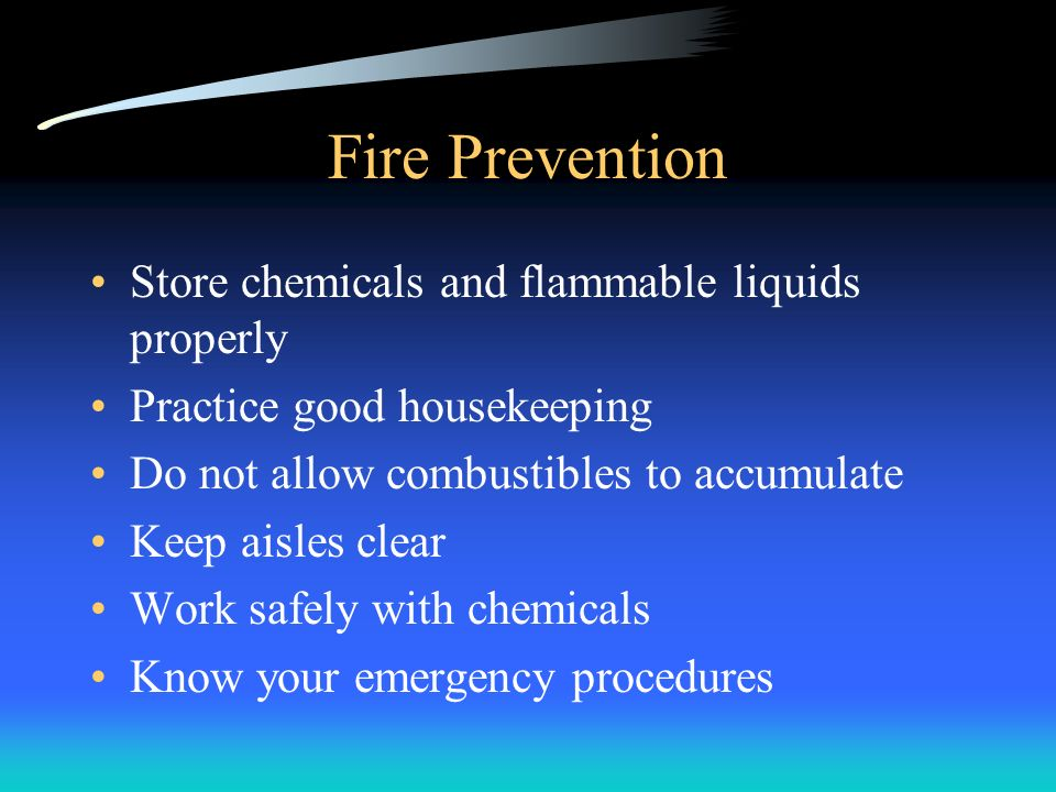 Fire Prevention Store chemicals and flammable liquids properly