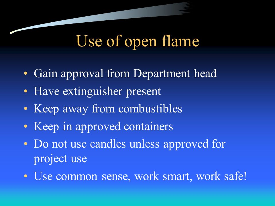 Use of open flame Gain approval from Department head