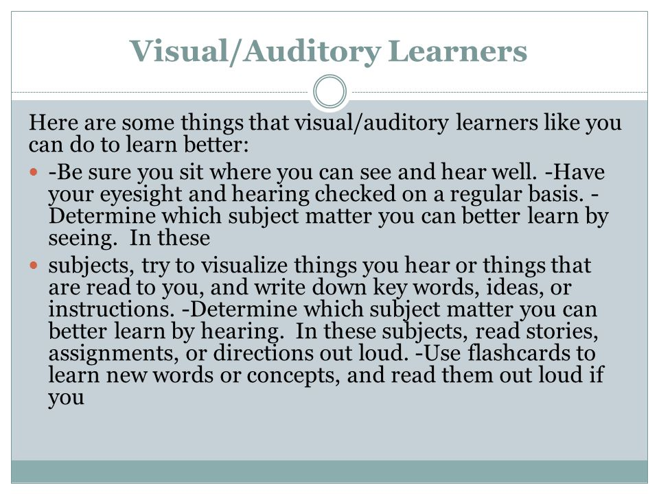 Visual/Auditory Learners
