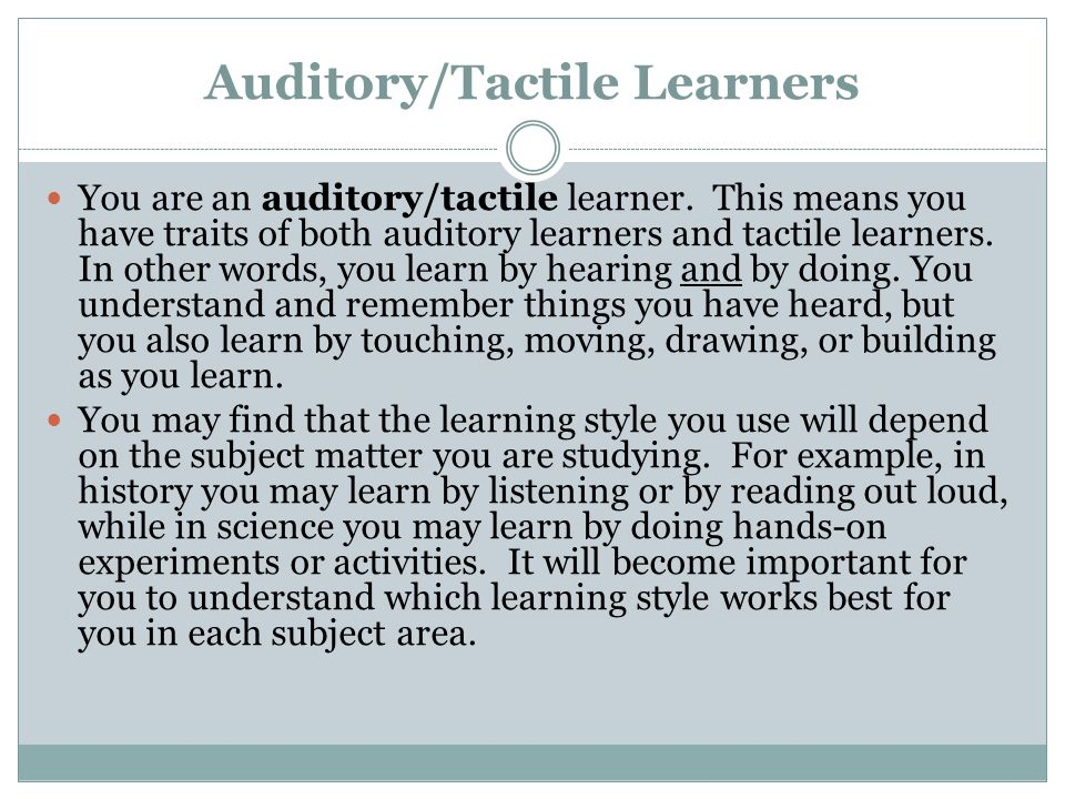 Auditory/Tactile Learners