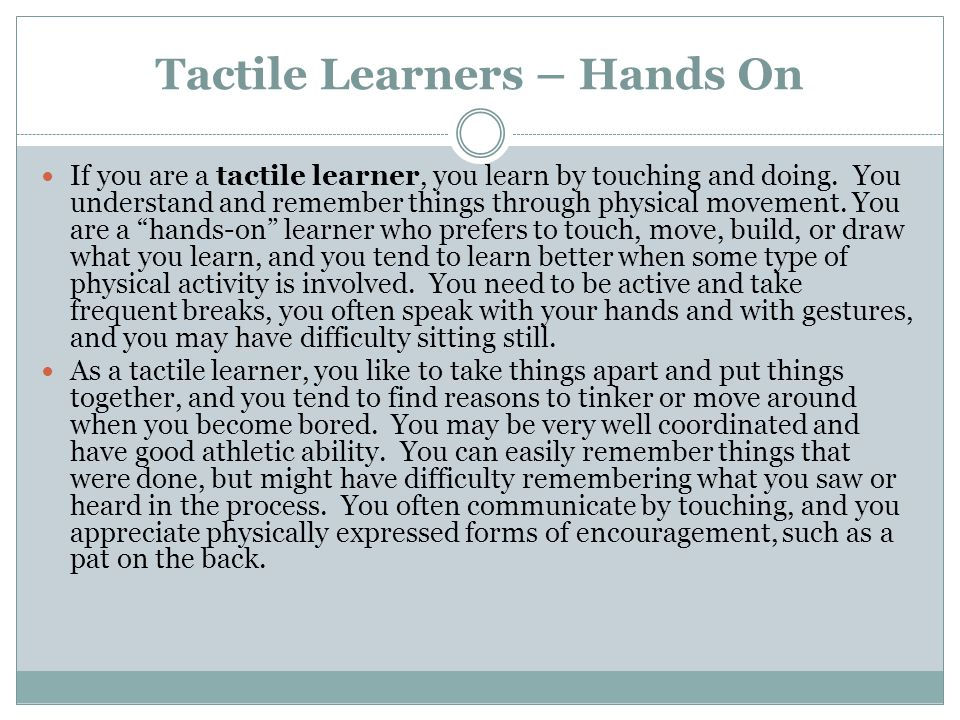 Tactile Learners – Hands On