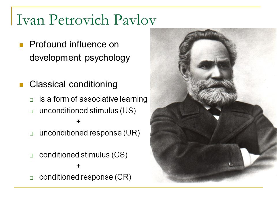 Ivan Petrovich Pavlov Profound influence on development psychology