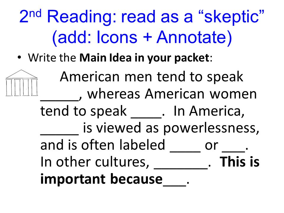 2nd Reading: read as a skeptic (add: Icons + Annotate)