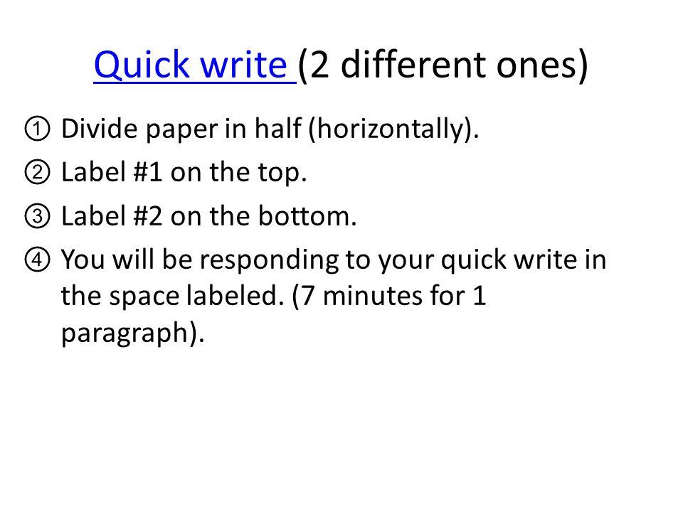 Quick write (2 different ones)