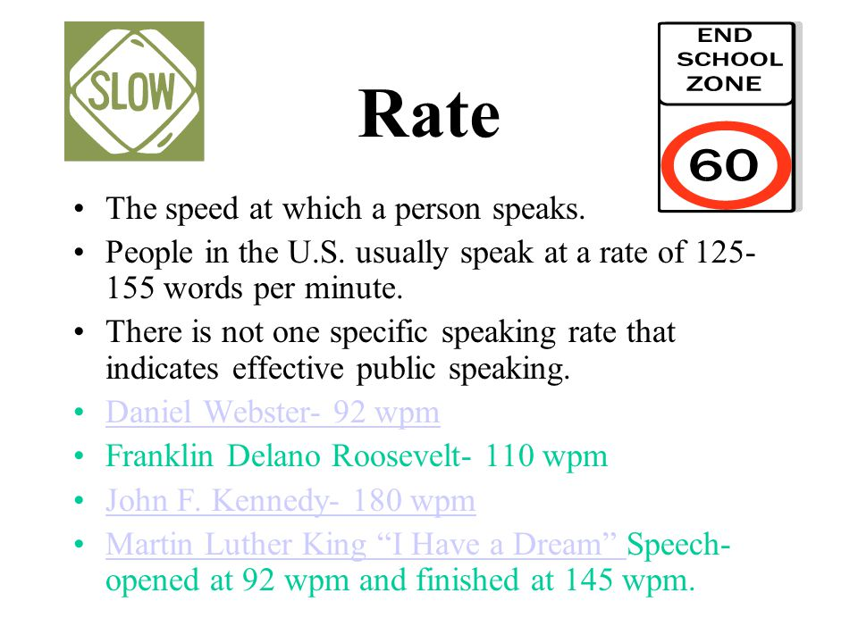 Rate The speed at which a person speaks.