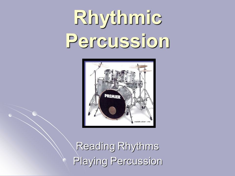 Reading Rhythms Playing Percussion