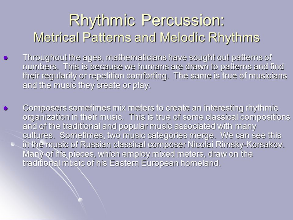 Rhythmic Percussion: Metrical Patterns and Melodic Rhythms