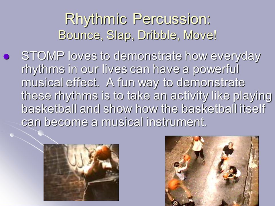 Rhythmic Percussion: Bounce, Slap, Dribble, Move!