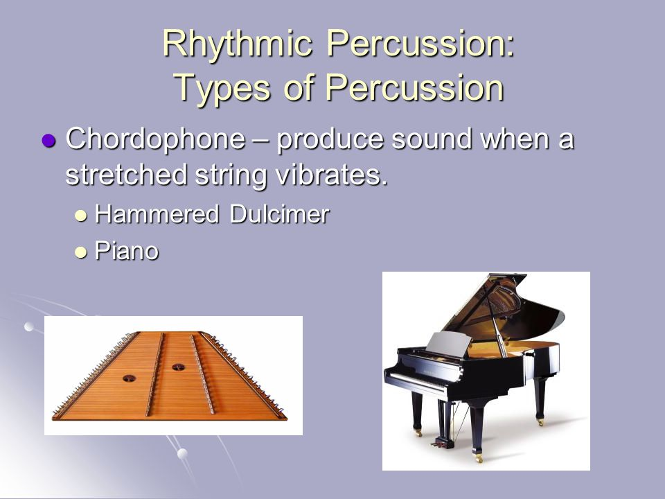 Rhythmic Percussion: Types of Percussion
